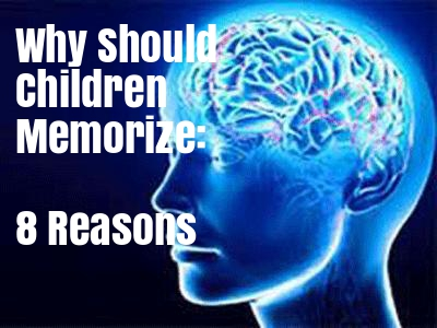 Why Should Children Memorize: 8 Reasons