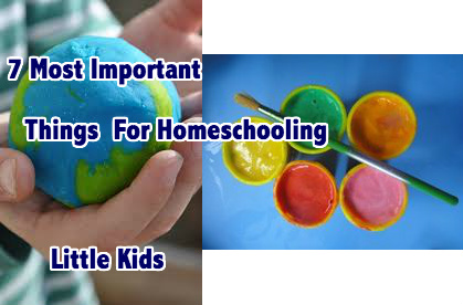 7 Most Important Things For Homeschooling Little Kids